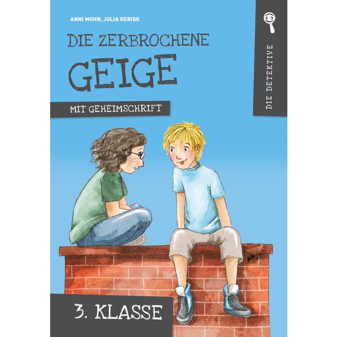 Die Detektive - Die zerbrochene Geige - 3. Klasse