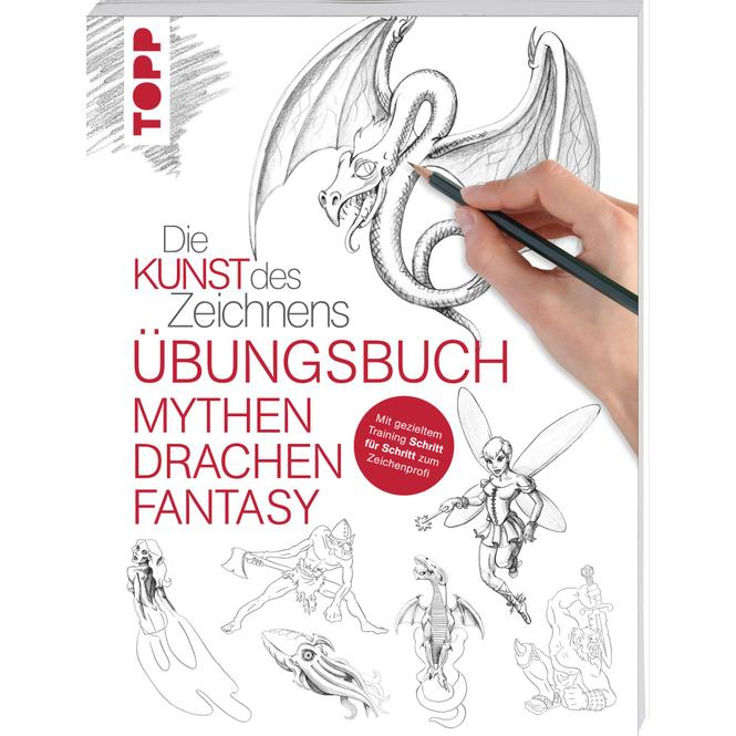 Die Kunst des Zeichnens - Übungsbuch - Mythen, Drachen, Fantasy