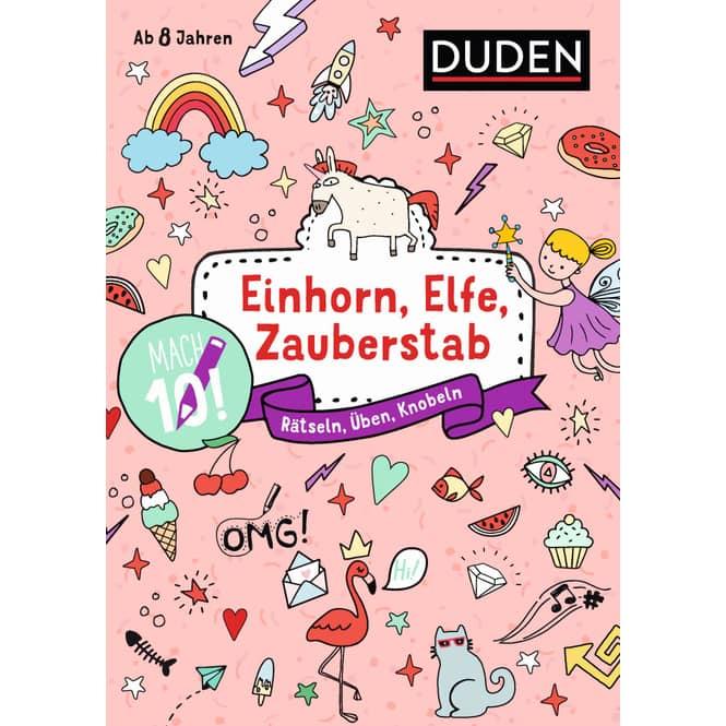 Duden - Mach 10! Einhorn, Elfe, Zauberstab - Rätseln, Üben, Knobeln
