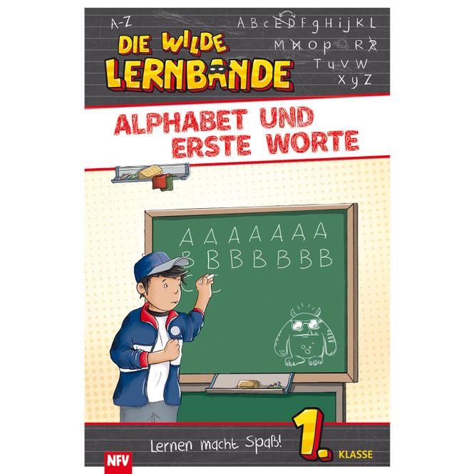 Alphabet und erste Worte - Die wilde Lernbande - 1.Klasse