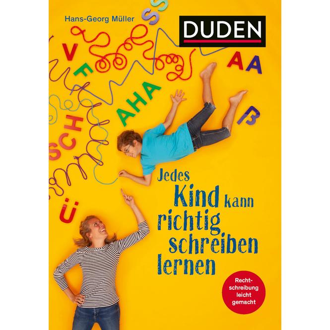 DUDEN - Jedes Kind kann richtig schreiben lernen