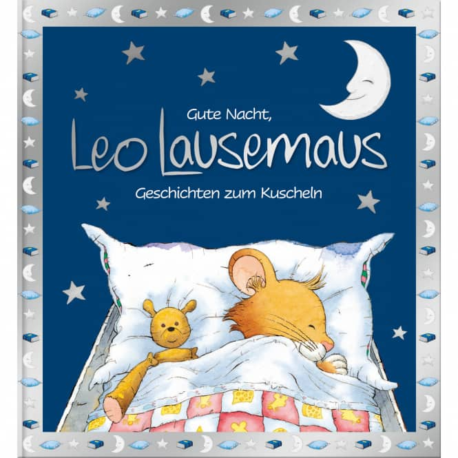 Gute Nacht, Leo Lausemaus - Geschichten zum Kuscheln