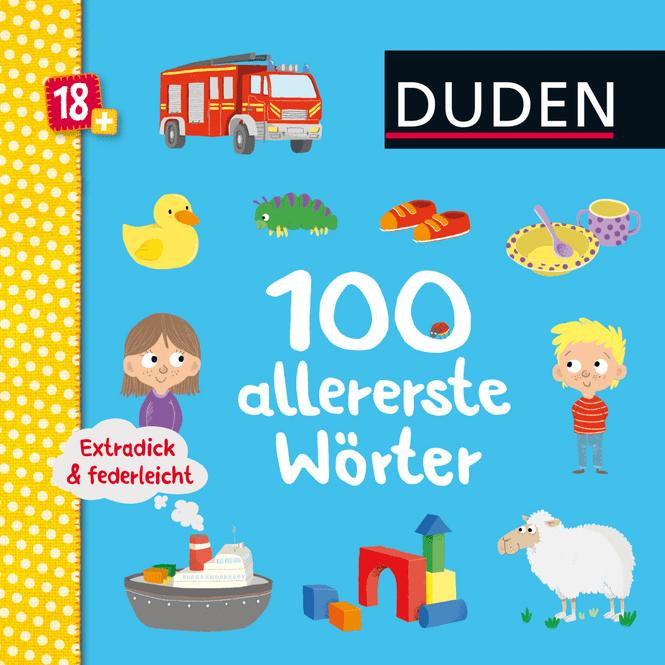 DUDEN - 100 allererste Wörter - Extradick und federleicht