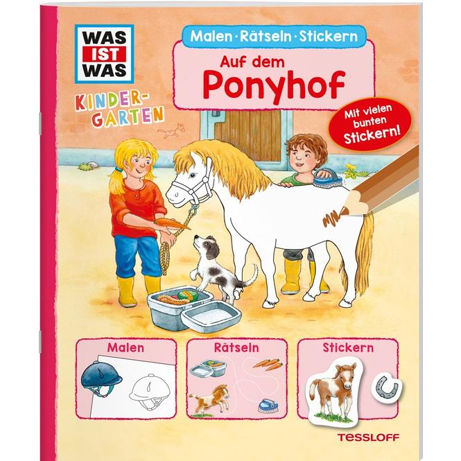WAS IST WAS Kindergarten - Malen, Rätseln, Stickern - Auf dem Ponyhof