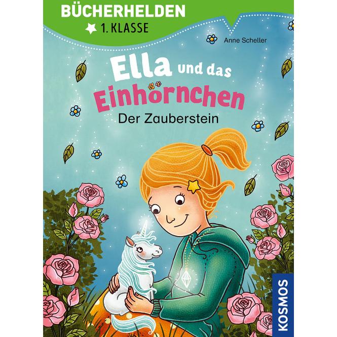 Ella und das Einhörnchen - Bücherhelden 1. Klasse - Der Zauberstein