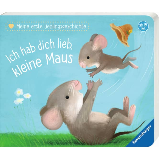 Ich hab dich lieb, kleine Maus - Meine erste Lieblingsgeschiche