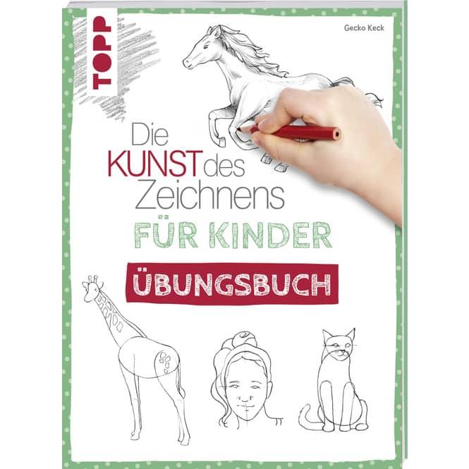 Die Kunst des Zeichnens - Für Kinder - Übungsbuch