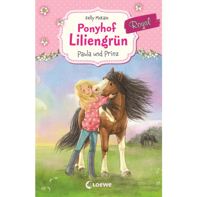 Ponyhof Liliengrün Royal - Paula und Prinz - Band 2