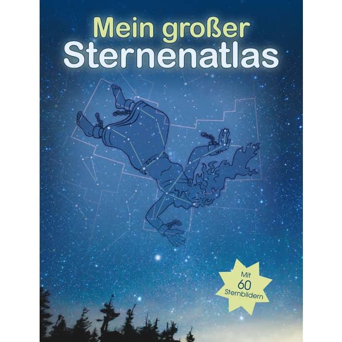 Mein großer Sternenatlas - Mit 60 Sternenbildern