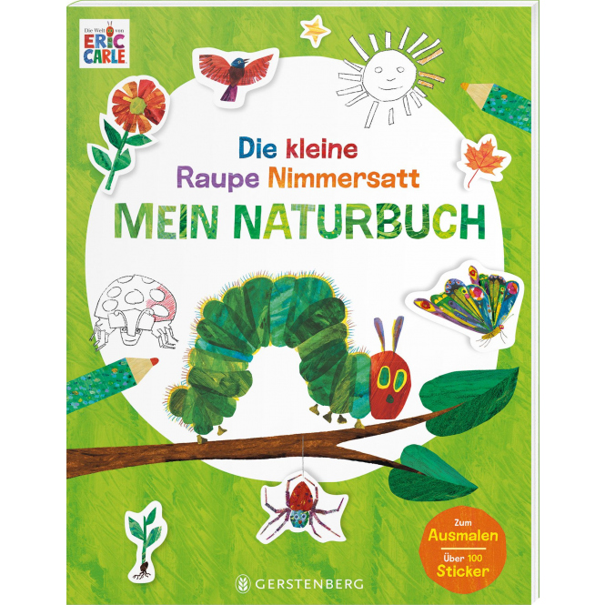 Die lleine Raupe Nimmersatt - Mein Naturbuch