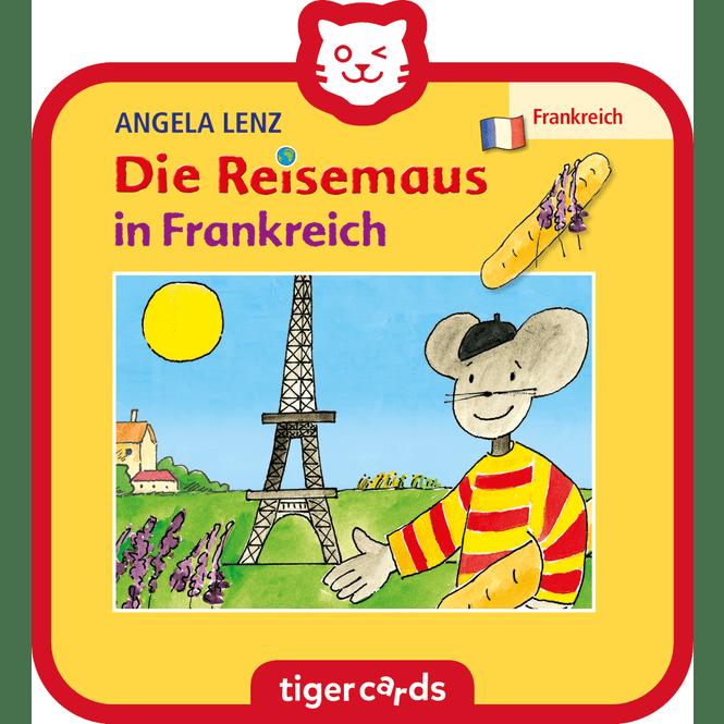 tigercard - Die Reisemaus - in Frankreich - Der Reiseführer für Kinder